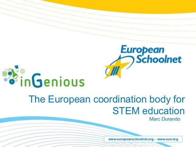 The European coordination body for                 STEM education                                       Marc Durando      ...
