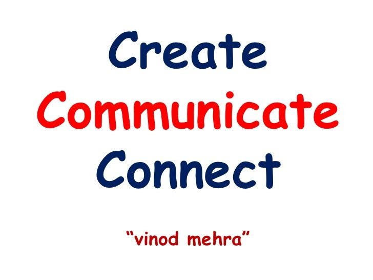 "CreateCommunicate  Connect   ""vinod mehra"""