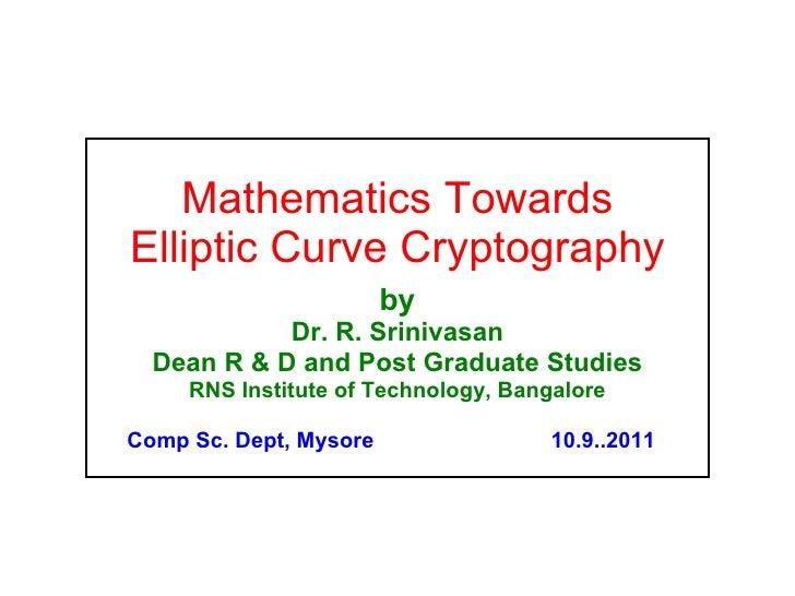 Mathematics Towards Elliptic Curve Cryptography-by Dr. R.Srinivasan