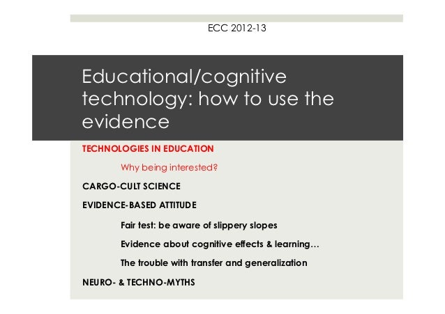 ECC 2012-13Educational/cognitivetechnology: how to use theevidenceTECHNOLOGIES IN EDUCATION       Why being interested?CAR...