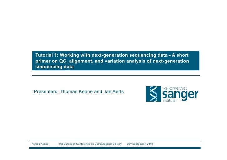 Tutorial 1: Working with next-generation sequencing data - A short    primer on QC, alignment, and variation analysis of n...