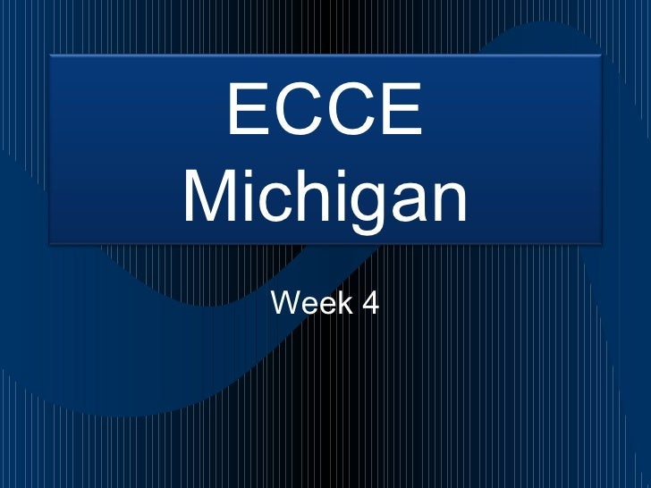 ECCE Michigan   Week 4