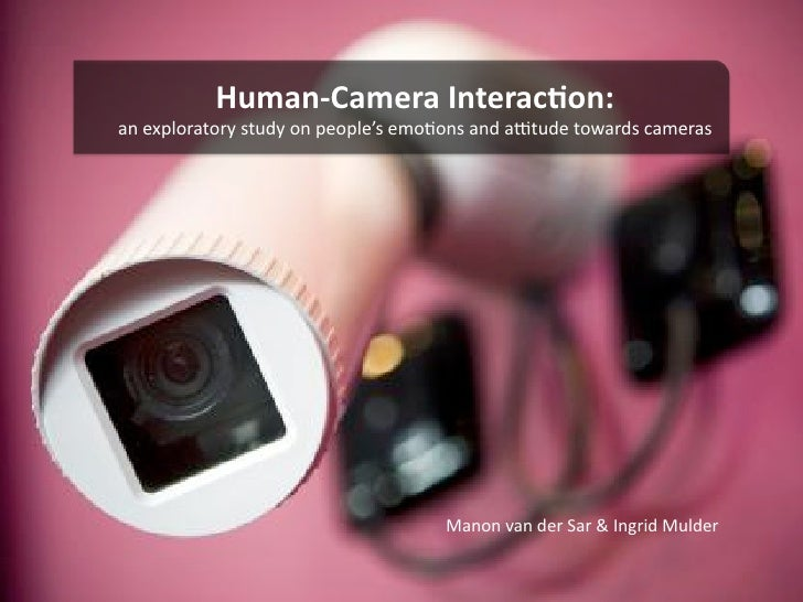 Human‐CameraInterac.on: anexploratorystudyonpeople'semo1onsanda2tudetowardscameras                           ...
