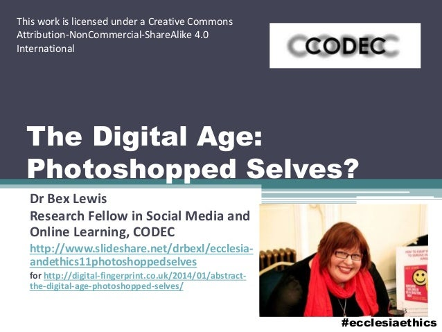 Ecclesia and Ethics II : The Digital Age 'Photoshopped Selves' (@drbexl)