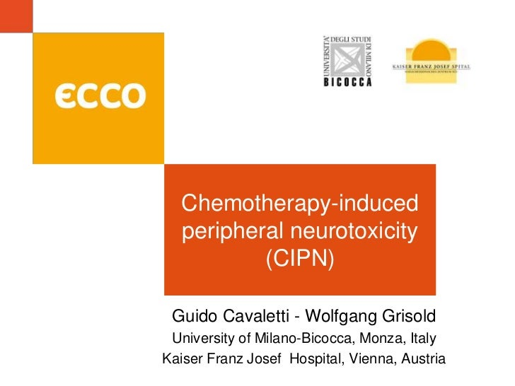 Chemotherapy-induced peripheral neurotoxicity (CIPN)<br />Guido Cavaletti - Wolfgang Grisold<br />University of Milano-Bic...