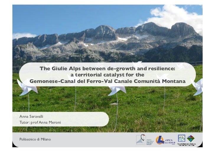 The Giulie Alps between de-growth and resilience:	                     a territorial catalyst for the 	       Gemonese-Can...