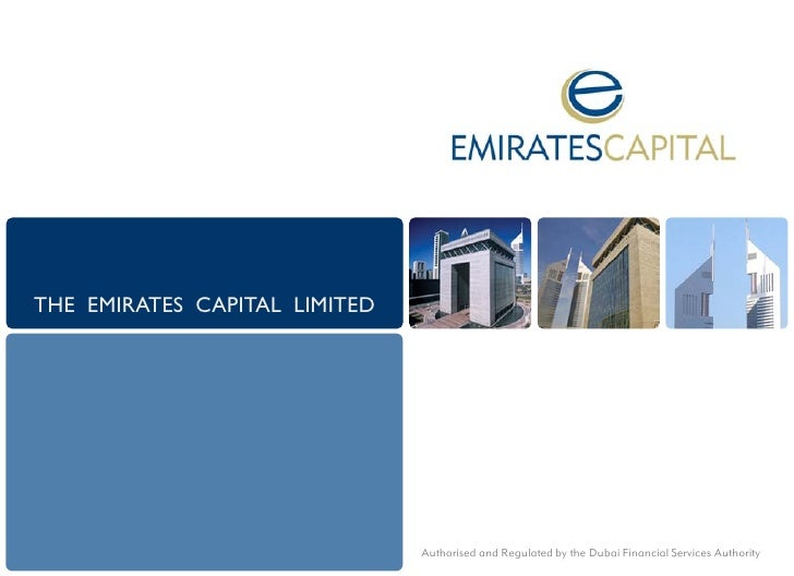 THE EMIRATES CAPITAL LIMITED                                    Authorised and Regulated by the Dubai Financial Services A...