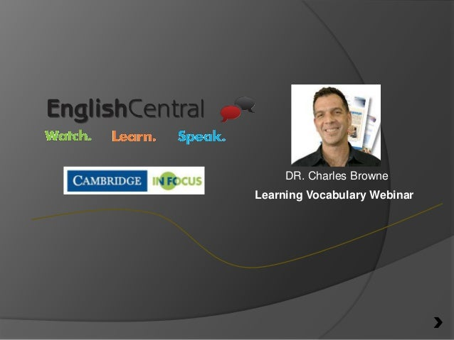 DR. Charles Browne Learning Vocabulary Webinar