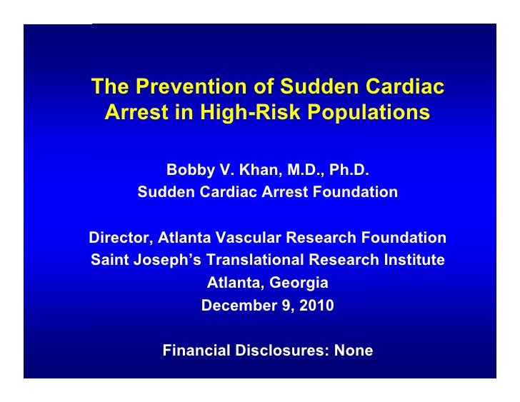 The Prevention of Sudden Cardiac Arrest in High-Risk Populations         Bobby V. Khan, M.D., Ph.D.      Sudden Cardiac Ar...