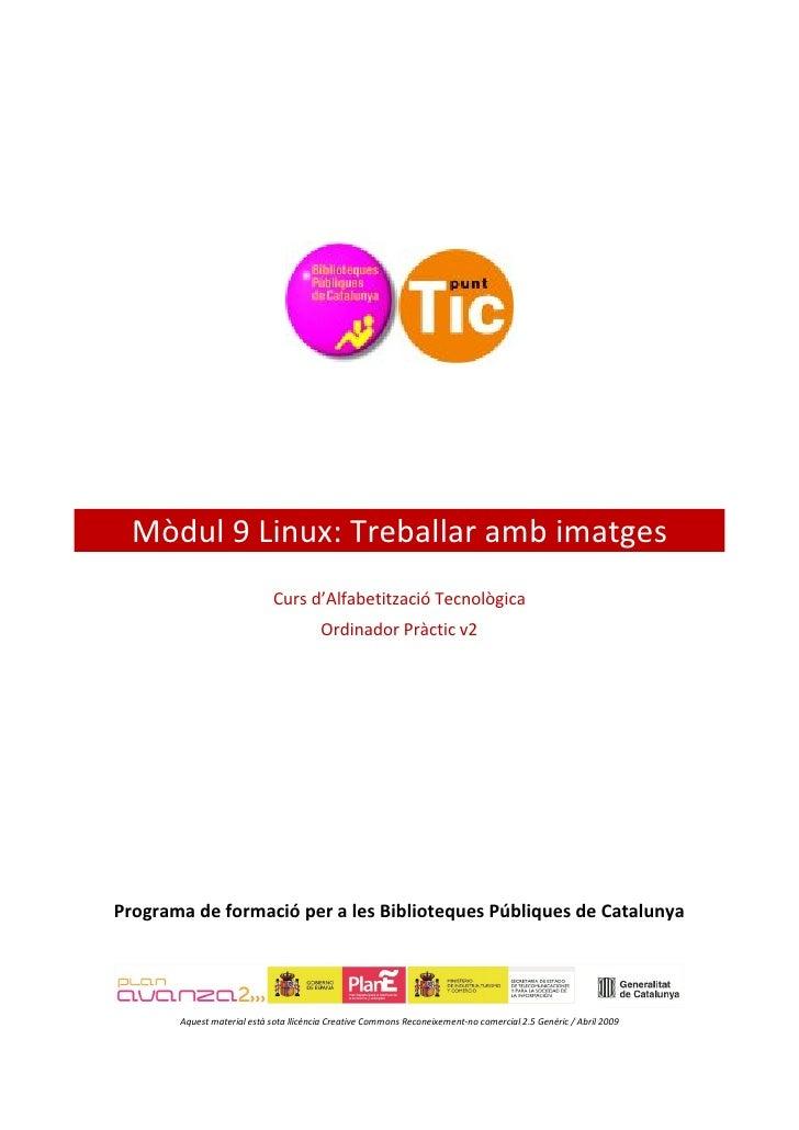 Mòdul 9 Linux: Treballar amb imatges                              Curs d'Alfabetització Tecnològica                       ...