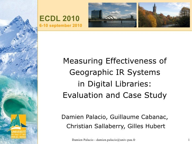 ECDL 2010 6-10 september 2010               Measuring Effectiveness of            Geographic IR Systems               in D...