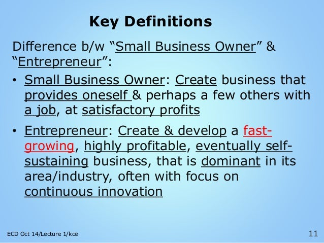 an analysis of the difference between entrepreneurs and small business owners Do you know the difference between an entrepreneur and a small business owner you've probably heard of small business owners and entrepreneurs, and many of you likely use the terms interchangeably, but the truth of the matter is that while there are similarities between the two, there needs to also be a distinction.