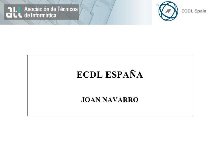 ECDL ESPAÑA JOAN NAVARRO