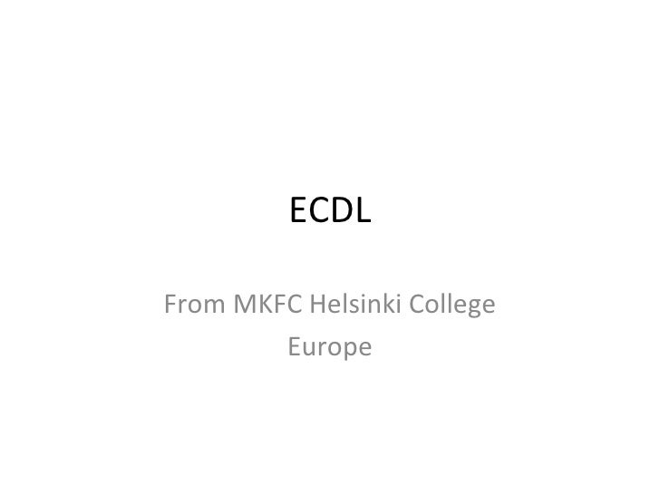 ECDL From MKFC Helsinki College Europe