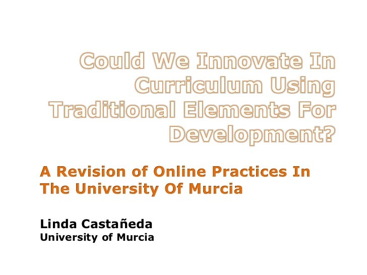 Could We Innovate In Curriculum Using Traditional Elements For Development? A Revision of Online Practices In The University Of Murcia