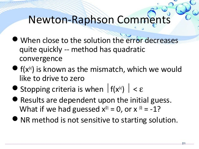newton analysis Solutions to problems on the newton-raphson method these solutions are not as brief as they should be: show that the newton method leads to the recur-rence x.