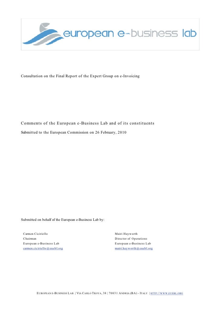 Consultation on the Final Report of the Expert Group on e-Invoicing     Comments of the European e-Business Lab and of its...