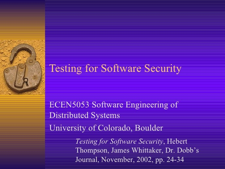 Testing for Software Security ECEN5053 Software Engineering of Distributed Systems University of Colorado, Boulder Testing...