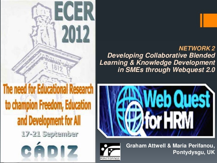NETWORK 2  Developing Collaborative BlendedLearning & Knowledge Development     in SMEs through Webquest 2.0       Graham ...