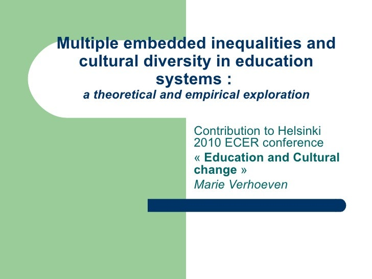 Multiple embedded inequalities and cultural diversity in education systems :  a theoretical and empirical exploration Cont...