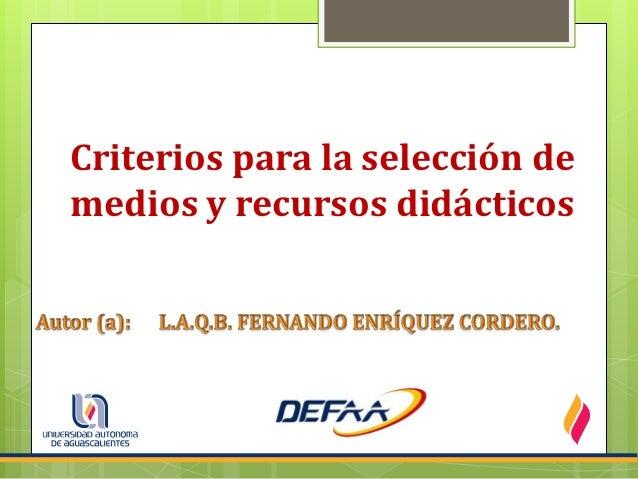 Criterios para la selección demedios y recursos didácticos