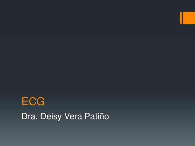 ECG Dra. Deisy Vera Patiño