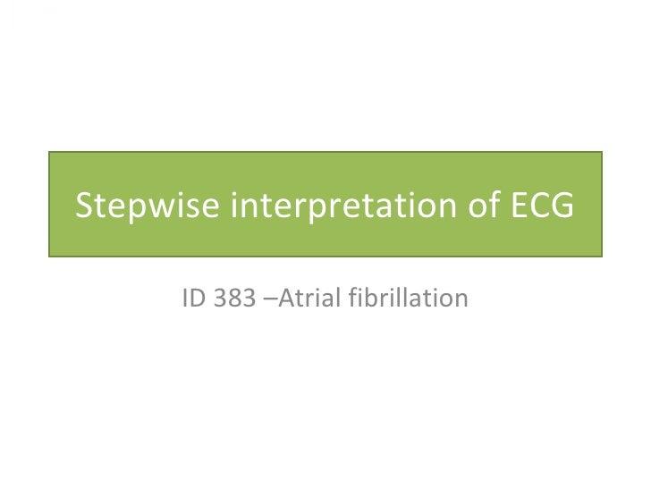 ECG #4 - ID 383 – Atrial fibrillation