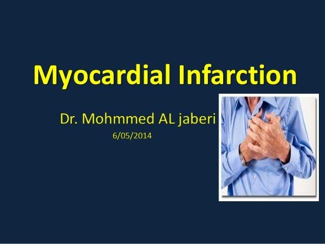 Myocardial Infarction Dr. Mohmmed AL jaberi 6/05/2014