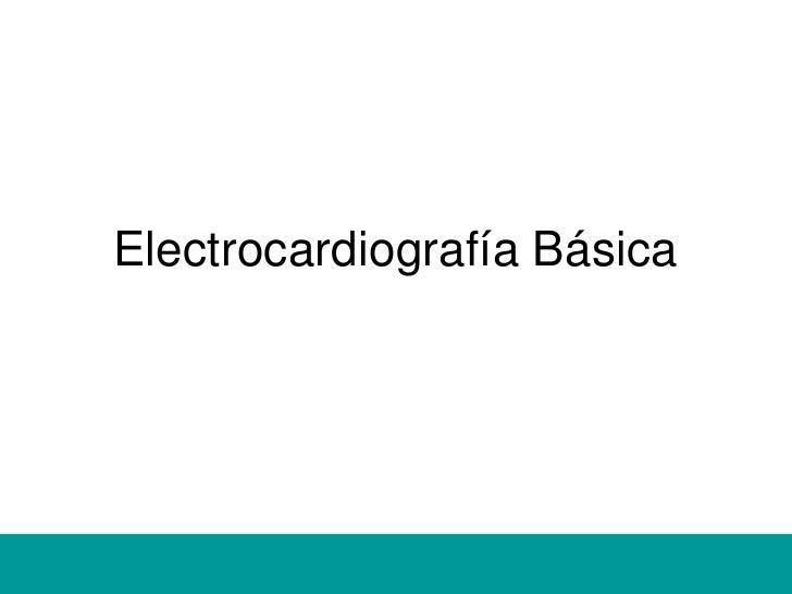 Electrocardiografía Básica<br />