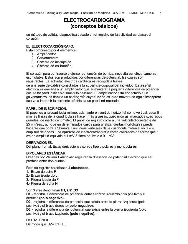 Cátedras de Fisiología I y Cardiología - Facultad de Medicina - U.A.E.M. DMDR M.D.,Ph.D. 1 ELECTROCARDIOGRAMA (conceptos b...