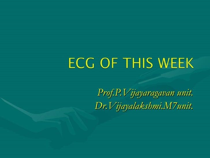 Prof.P.Vijayaragavan unit. Dr.Vijayalakshmi.M7unit.