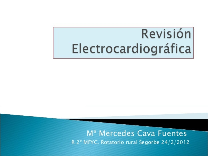 Mª Mercedes Cava Fuentes  R 2º MFYC. Rotatorio rural Segorbe 24/2/2012