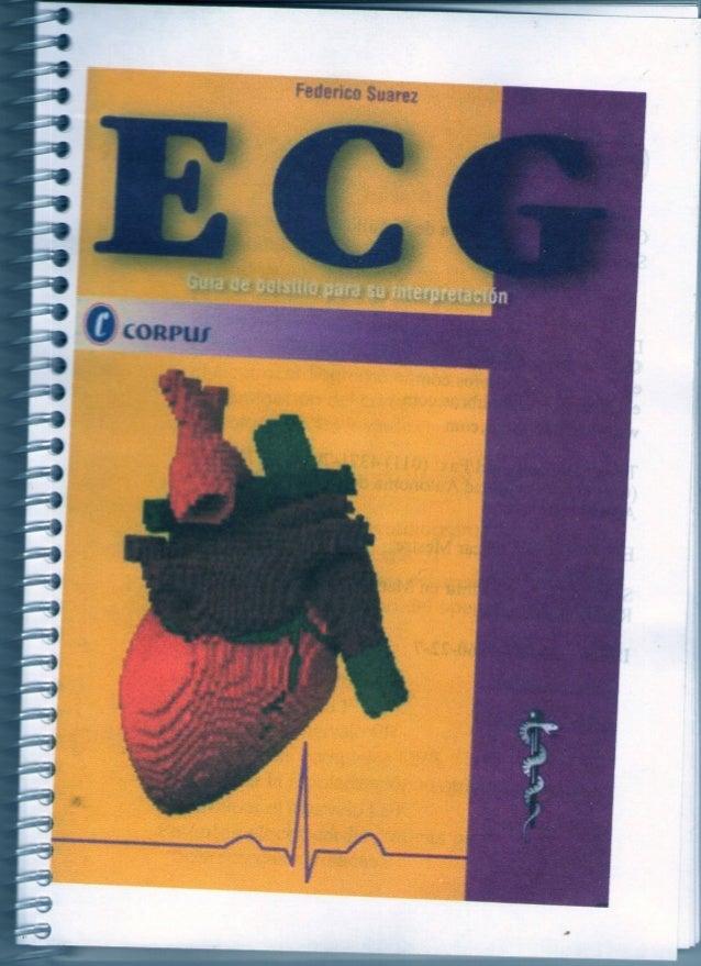 CORPUr GuíaElectrocardiográfica de Bolsillo Segunda Edición DERECHOS RESERVADOS 2014 Corpus Editorial y Distribuidora edit...