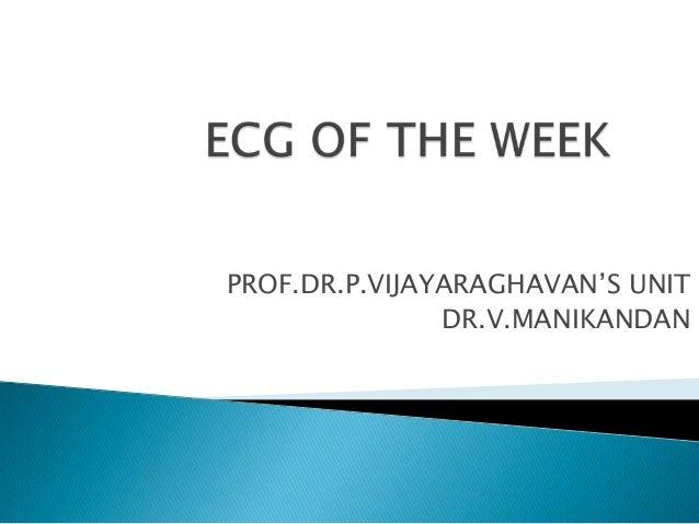 PROF.DR.P.VIJAYARAGHAVAN'S UNIT DR.V.MANIKANDAN