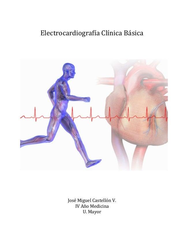 Electrocardiografía  Clínica  Básica                                José  Miguel  Castelló...