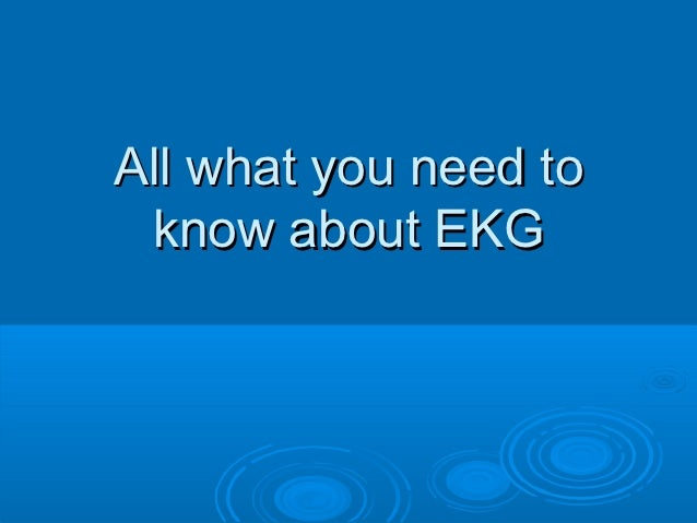 All what you need to know about EKG