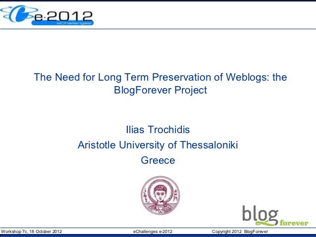The Need for Long Term Preservation of Weblogs: the                               BlogForever Project                     ...