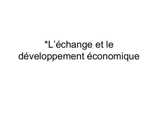 *L'échange et le développement économique
