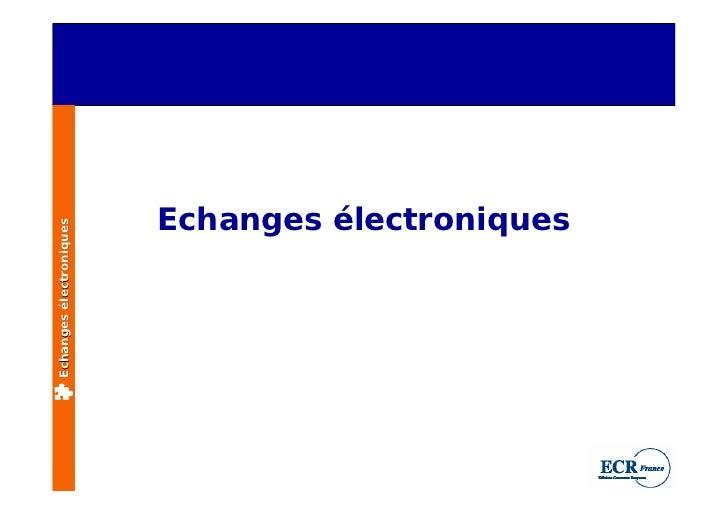 ECR France Forum '03. Echanges électroniques : B2B, les outils et langages du commerce électronique