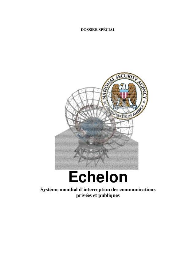 DOSSIER SPÉCIAL  Echelon  Système mondial d`interception des communications privées et publiques