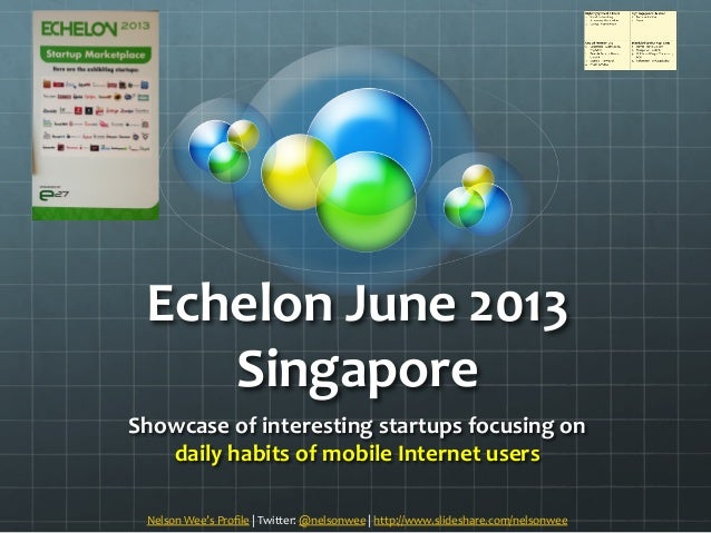 Echelon June 2013 Singapore - showcase of mobile apps and startups to daily habits of mobile Internet users by Nelson Wee