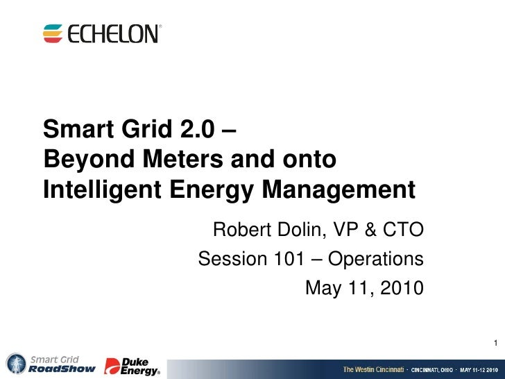 Smart Grid 2.0 – Beyond Meters and onto Intelligent Energy Management              Robert Dolin, VP & CTO             Sess...