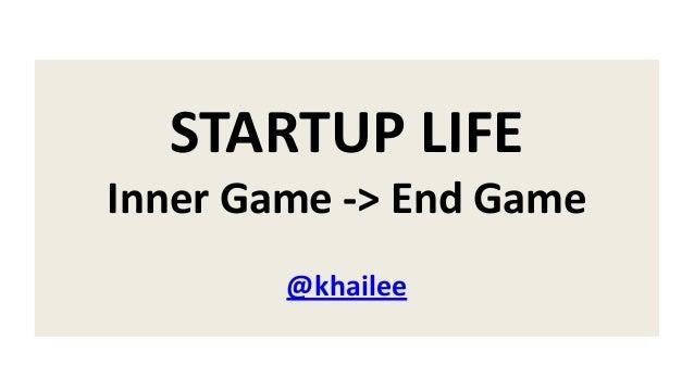Startup Life: Winning Endgame Begins with Inner Game