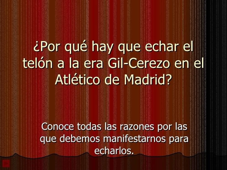 ¿Por qué hay que echar el telón a la era Gil-Cerezo en el Atlético de Madrid? Conoce todas las razones por las que debemos...