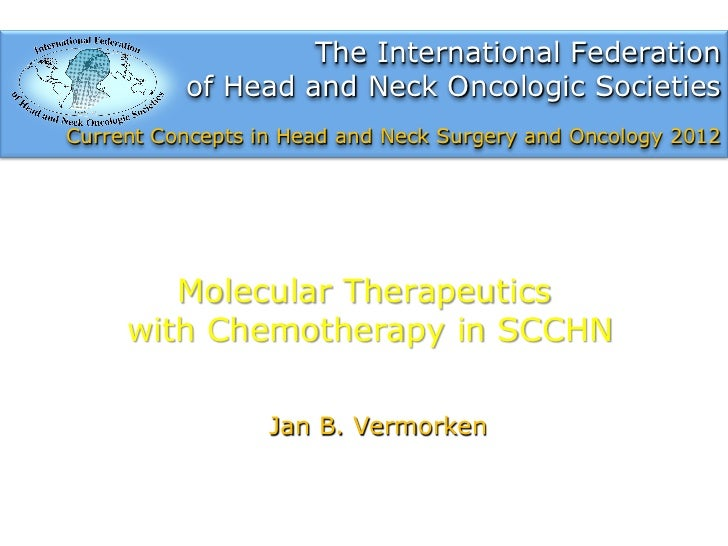 Molecular Therapeutics with Chemotherapy in SCCHN by J. Vermorken