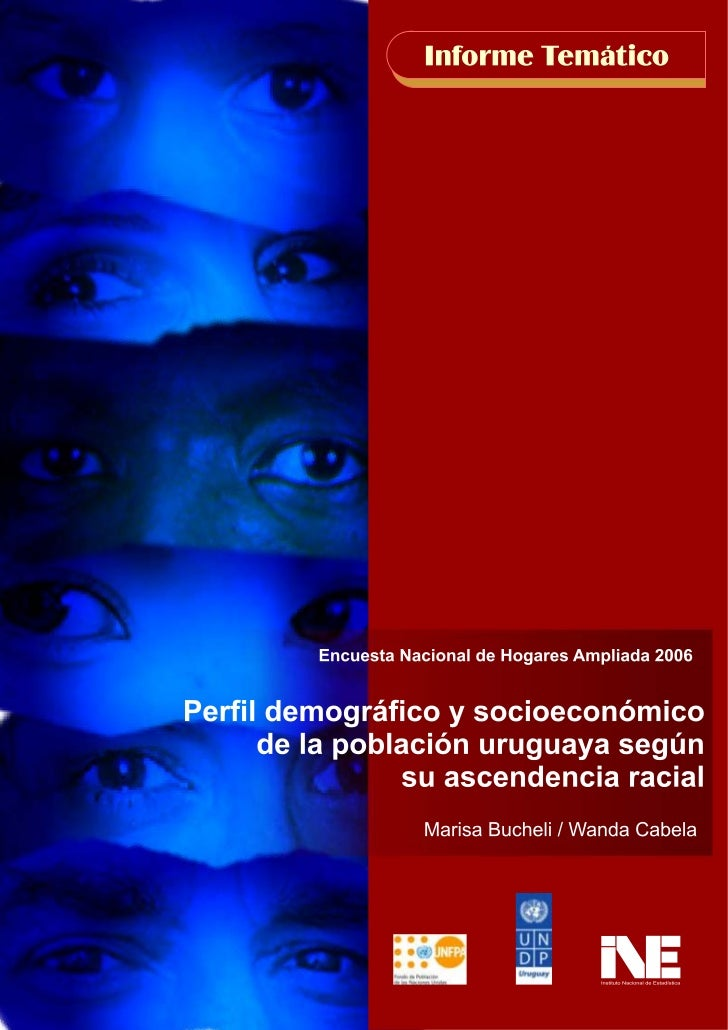 El perfil demográfico y socioeconómico de la población uruguaya según su                                ascendencia racial...