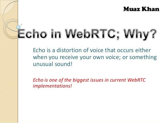 Echo in WebRTC; Why?