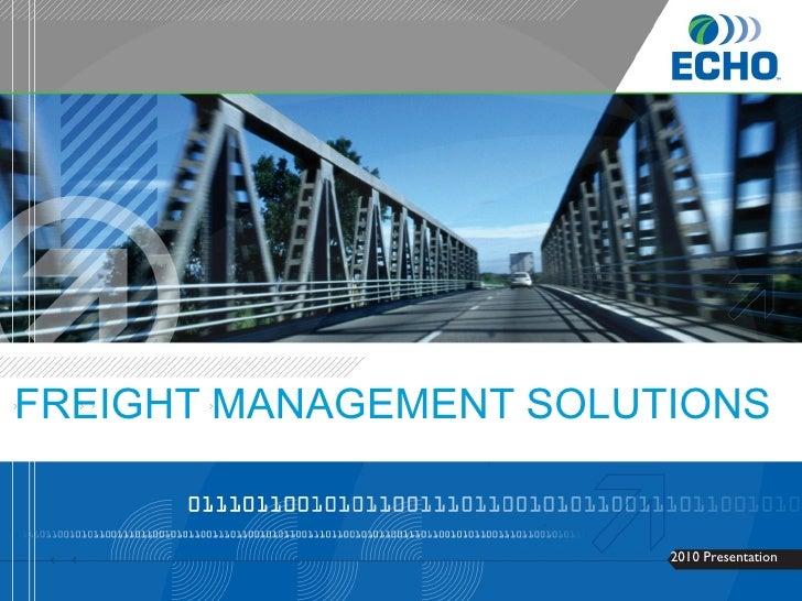 FREIGHT MANAGEMENT SOLUTIONS <ul><li>2010 Presentation </li></ul>