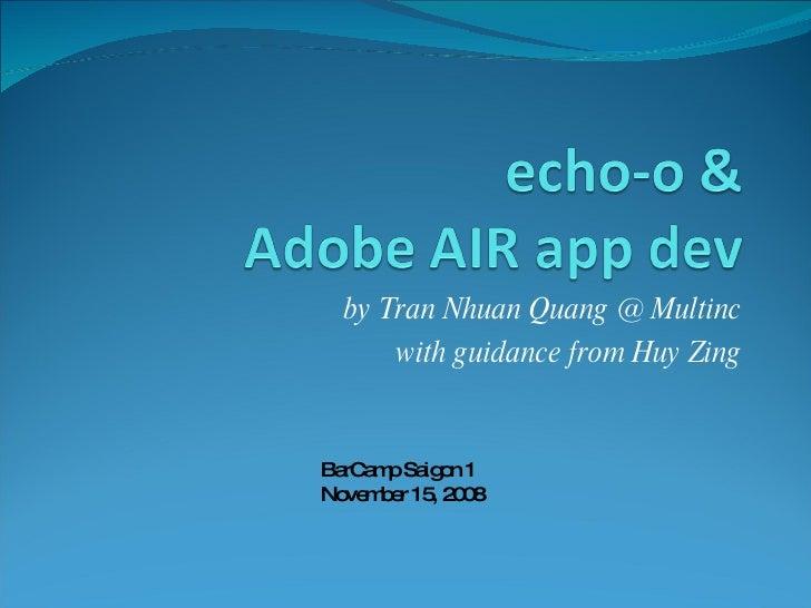 echo-o & Adobe Air App Dev - BarCamp Saigon 1