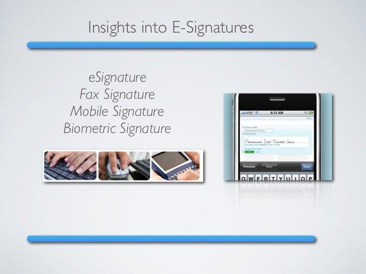 Insights into E-Signatures    eSignature   Fax Signature Mobile SignatureBiometric Signature